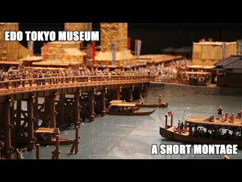 The Edo Tokyo Museum - A short montage