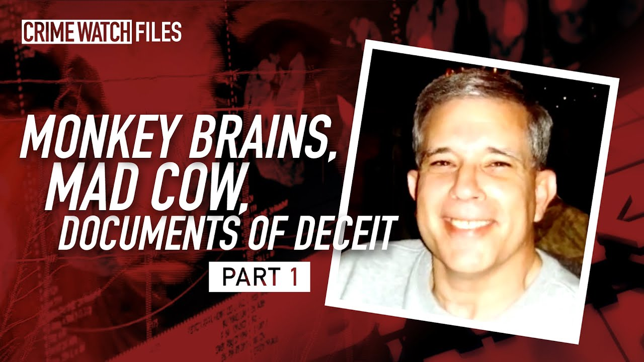 Monkey brains, Mad Cow, documents of deceit: Millionaire's plot to fake death Pt 1-Crime Watch Files