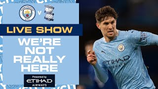 MAN CITY v BIRMINGHAM , FA CUP 3rd ROUND | WE'RE NOT REALLY HERE