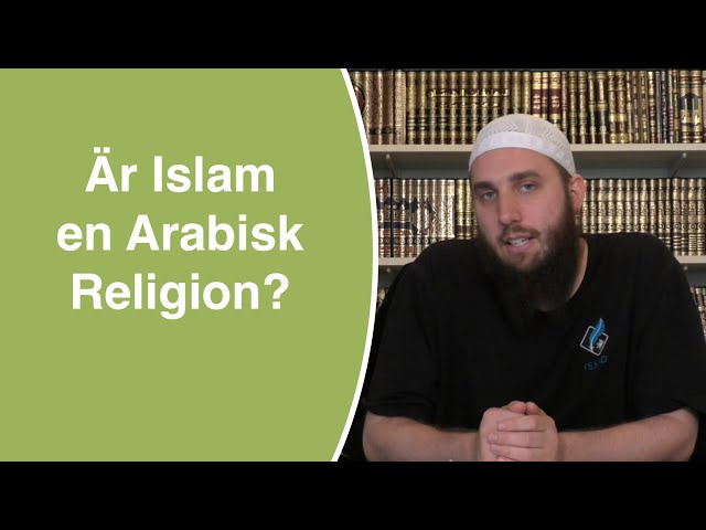 Är Islam en arabisk religion? | Abu Dawud