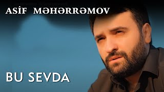 Asif Meherremov  - Bu Sevda ( New 2019)