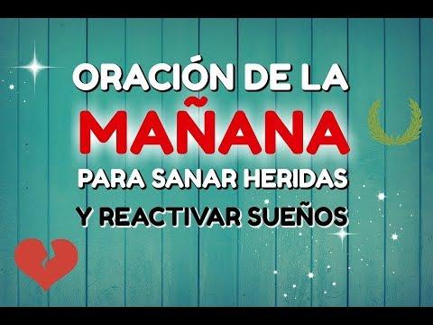 ORACIÓN de la MAÑANA para SANAR EL CORAZON HERIDO Y REANIMAR SUEÑOS