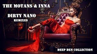 The Motans & INNA - Dirty Nano Remixes - Deep Den Collection
