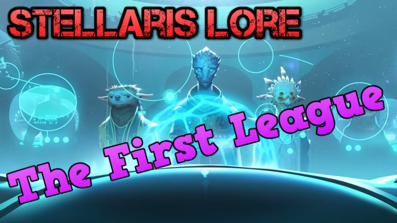The First League - Stellaris Lore Stories