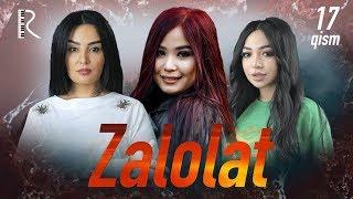 Zalolat (o'zbek serial) | Залолат (узбек сериал) 17-qism