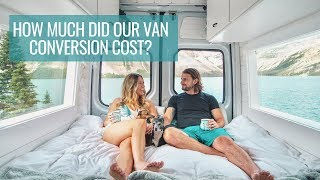 How Much Did Our Sprinter Van Conversion Cost? | 40 Hours of Freedom
