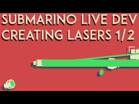 SUBMARINO GAME - Creating the LASER - Live edit - part 1/2