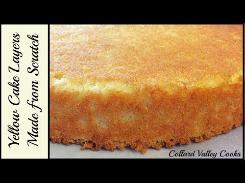 How I Make Yellow Cake From Scratch, Best Old Fashioned Southern Cooking Recipes