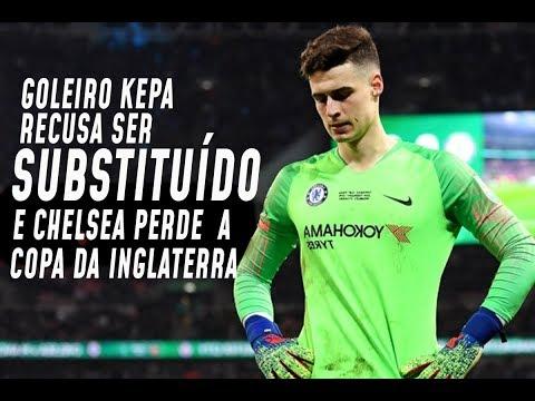 Goleiro Kepa do Chelsea recusa substituição e time perde a Copa da Inglaterra | Sport Break #02