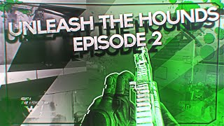 Unleash The Hounds Episode 2 @RedScarce