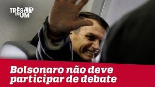 Bolsonaro não deve participar do debate