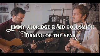 Turning of the Year | Jimmy Aldridge & Sid Goldsmith