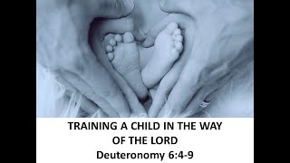 TRAINING A CHILD IN THE WAY OF THE LORD