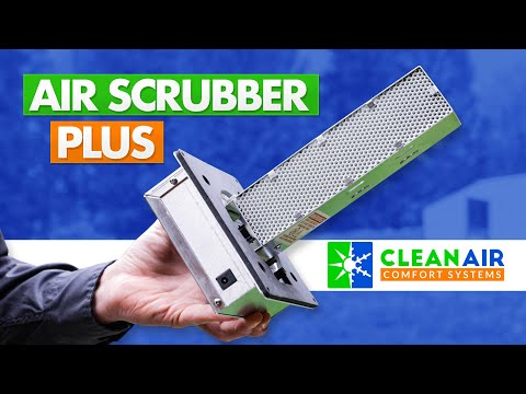 Air Scrubber Plus - Clean Air Comfort Systems - Purify Your Home's Air!