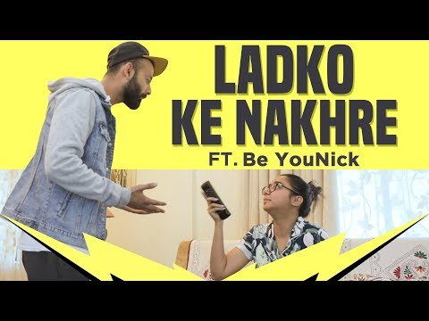 Ladko Ke Nakhre ft Be YouNick | MostlySane