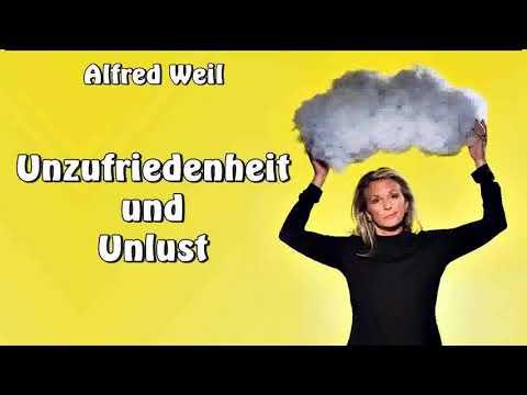 Unzufriedenheit und Unlust - Alfred Weil