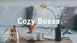 Cozy Bossa: Coffee Jazz & Relaxing Bossa Nova for Good Mood, Stress Relief