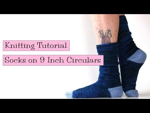 "Knitting Tutorial - Socks on 9"" Circulars"