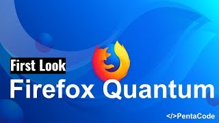 First Look: Firefox Quantum