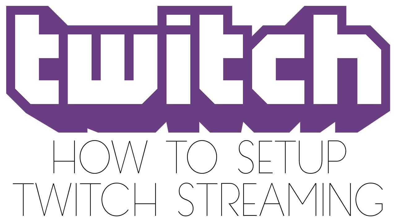 How To Stream To Twitch: How To Setup Twitch Streaming On A PC.