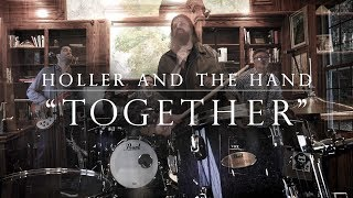 """Holler and the Hand - """"Together"""" Engineer Records - A BlankTV World Premiere!"""