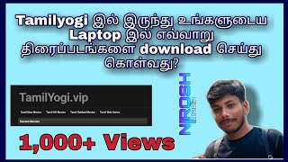 How to download  HD movies from  TamilYogi on PC(tamil)