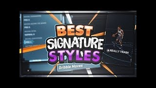 Best signature styles in nba2k18!!! my dribble moves exposed!! best dribble god moves!!!