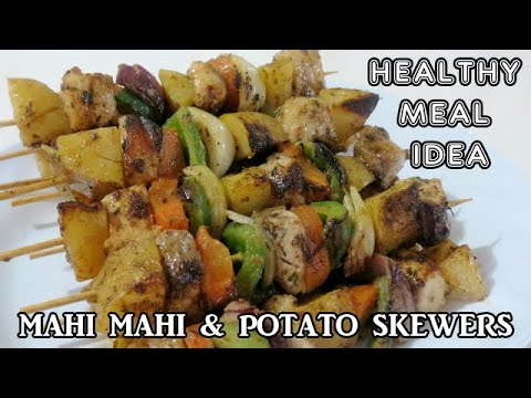 Perfect Mahi Mahi (Fish) And Potato Skewers | Kebabs | Healthy Cooking | Meal Ideas
