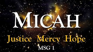 Micah: Justice, Mercy and Hope (MSG 1)