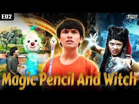 MAGIC PENCIL PART 2  : जादुई पेंसिल AND WITCH SHORT FILM | SHAKA LAKA BOOM BOOM || MOHAK MEET