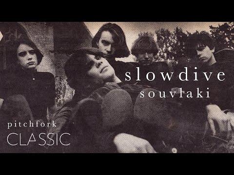 Slowdive - Souvlaki - Pitchfork Classic