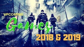 BEST TOP 10 UPCOMING GAMES OF 2018 & 2019 (PS4, XBOX ONE, PC)