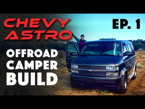 Building A Lifted AWD Offroad Camper Van:  Project BADASTRO Episode 1