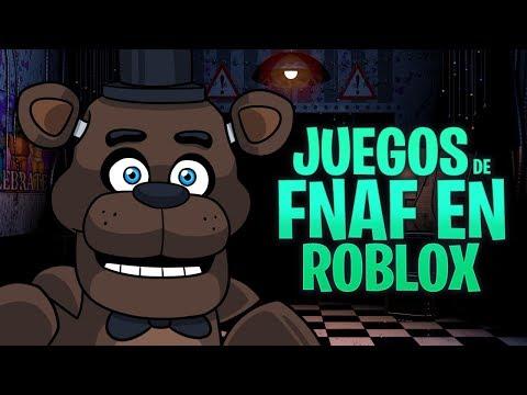 ROBLOX: LOS MEJORES JUEGOS DE FIVE NIGHTS AT FREDDY'S