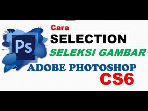 Cara Seleksi Gambar Di Photoshop Cs6 Cara Menambah Mengurangi Seleksi Cara Menghilangkan Seleksi Youtube