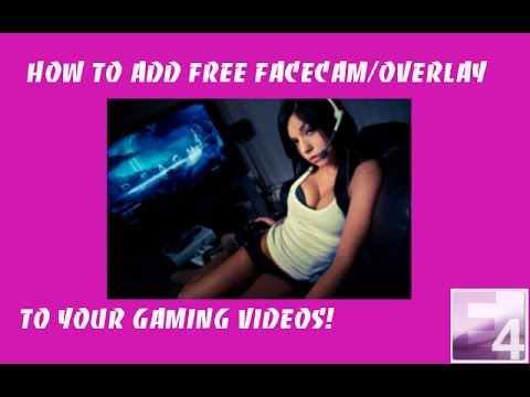 How To Add Facecam Overlay To Your Gaming Videos Free