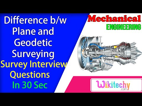 Difference Between Plane Surveying and Geodetic Surveying  | Survey Interview Questions and Answers