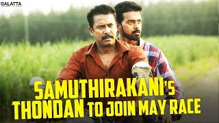 #Samuthirakani's #Thondan to Join May Race