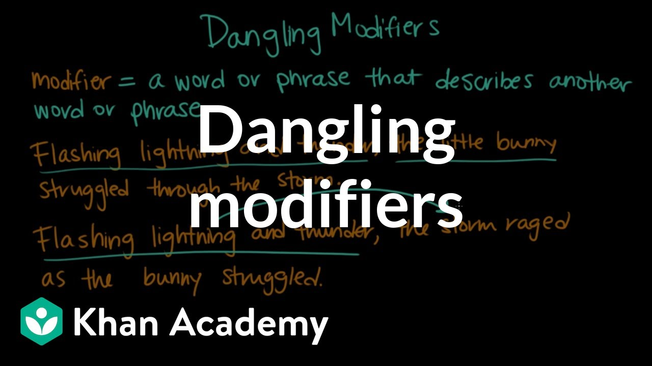 Dangling Modifiers Syntax Khan Academy Youtube