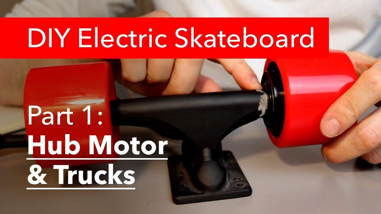 Part 1: DIY Electric Skateboard, Hub Motor \u0026 Trucks  YouTube