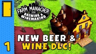 Beer Then Wine? You'll Be Fine... | Farm Manager 2018 - Brewing & Winemaking DLC | Part 1
