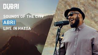 Sounds of the City: Abri – live in Hatta, Dubai