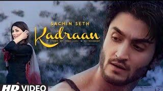 Full Kadraan Song Sachin Seth Punjabi Song 2019