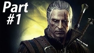 The Witcher 2 Assassin's of Kings [Enhanced Edition] Gameplay Walkthrough Part 1- Geralt