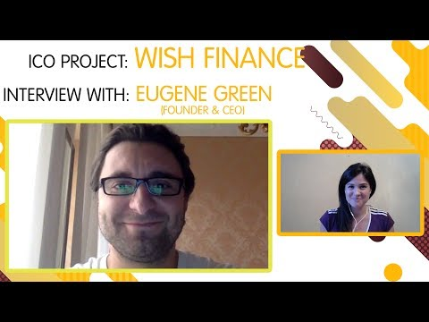 "ICO ""Wish Finance"" interview with Eugene Green [ENG]"
