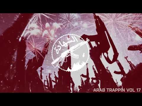 Arab Trappin Vol 17 1,5h of best Arabic Trap
