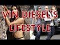 Vin Diesel s Lifestyle