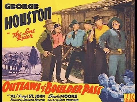 Outlaws of Boulder Pass [1942]  Sam Newfield