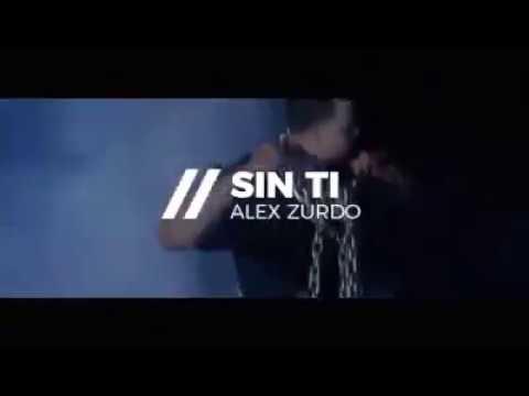 Alex Zurdo - Sin Ti (Vídeo Oficial) 2017