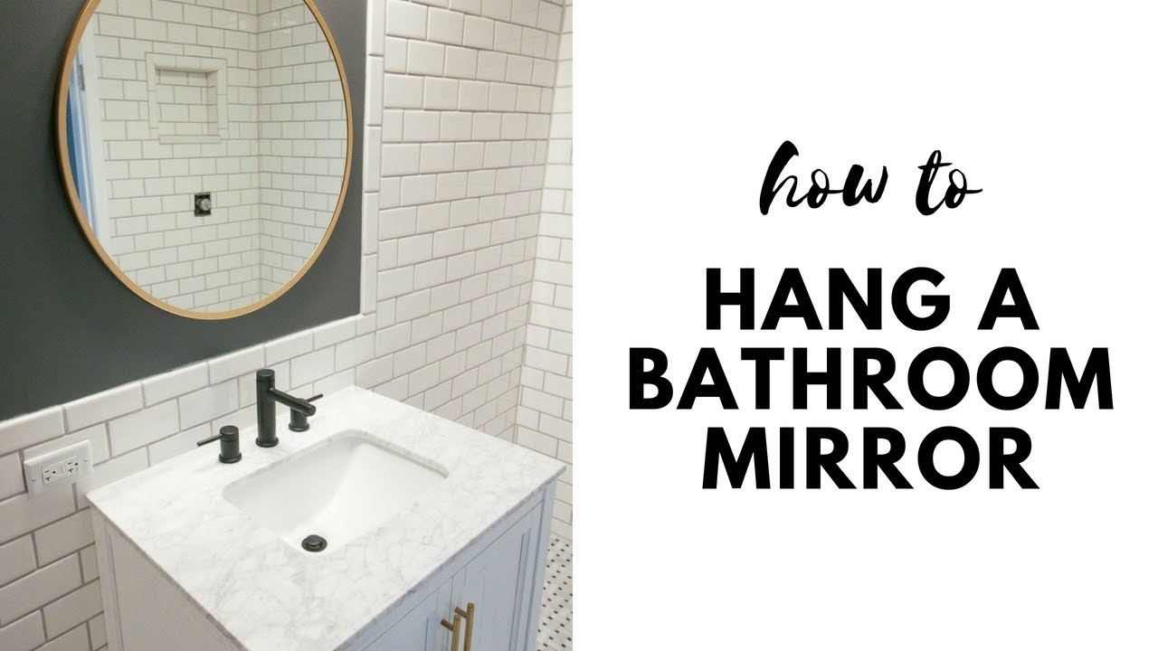 Video Tutorial How To Hang A Bathroom Mirror The Diy Playbook